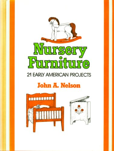 Nursery Furniture: 21 Early American Projects