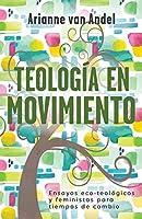 Teología en Movimiento: Ensayos eco-teológicos y feministas para tiempos de cambio