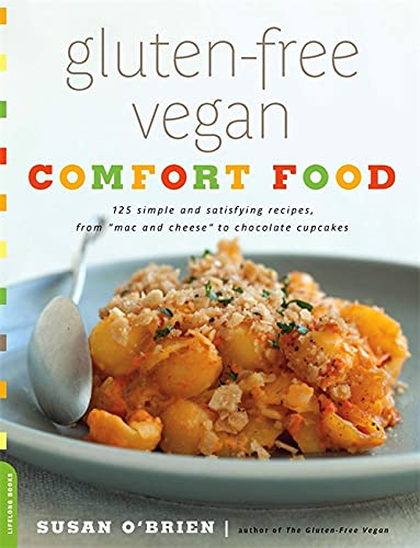 Gluten-Free Vegan Comfort Food: 125 Simple and Satisfying Recipes, from 'Mac and Cheese' to Chocolate Cupcakes