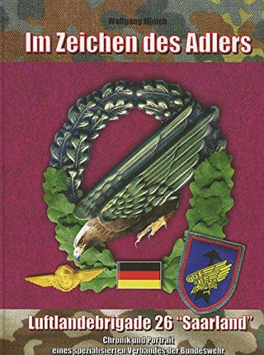 """Im Zeichen des Adlers - - Luftlandebrigade 26 \""""Saarland\"""""""