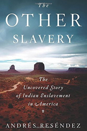 Image of The Other Slavery: The Uncovered Story of Indian Enslavement in America