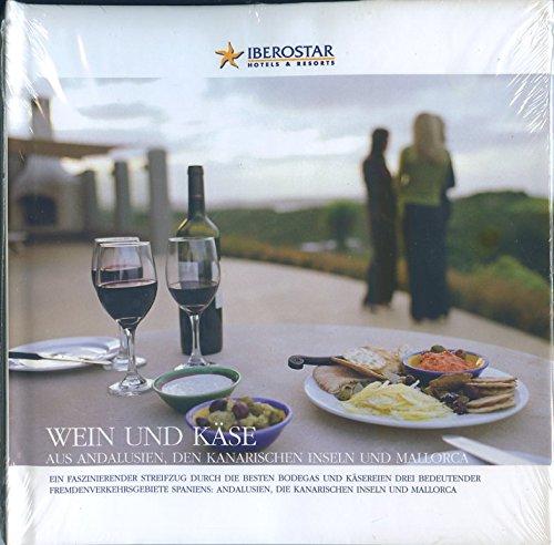 Wein und Käse aus Andalusien, den Kanarischen Inseln und Mallorca