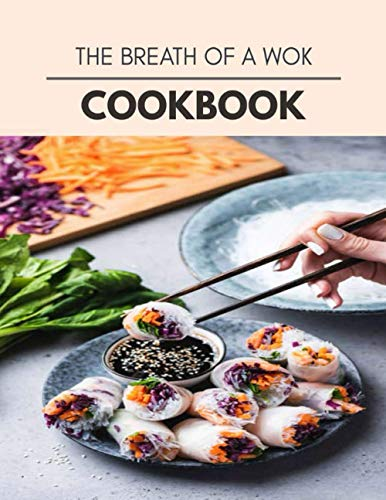 The Breath Of A Wok Cookbook: Two Weekly Meal Plans, Quick and Easy Recipes to Stay Healthy and Lose Weight