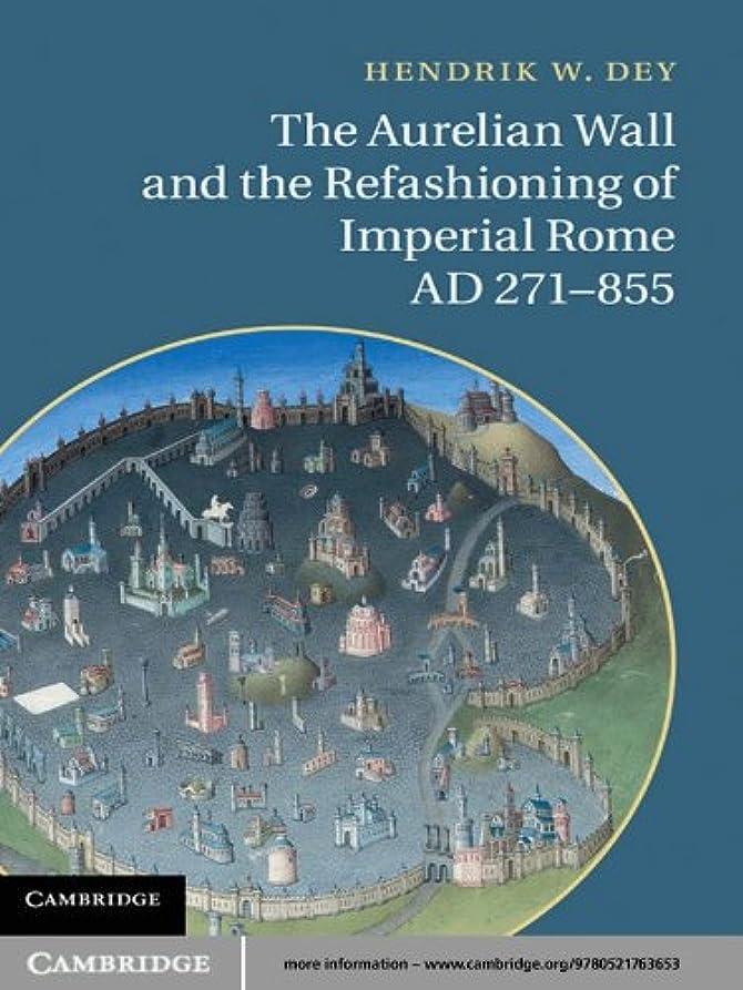 ピンクリル骨髄The Aurelian Wall and the Refashioning of Imperial Rome, AD 271–855 (English Edition)