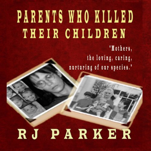 Parents Who Killed Their Children audiobook cover art