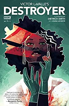 Victor LaValle's Destroyer #3 by [Victor LaValle, Dietrich Smith ]
