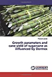 Growth parameters and cane yield of sugarcane as influenced by Dormex