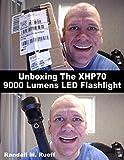 Unboxing the XHP70 9000 Lumens LED Flashlight (English Edition)