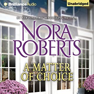 A Matter of Choice                   By:                                                                                                                                 Nora Roberts                               Narrated by:                                                                                                                                 Nick Podehl                      Length: 6 hrs and 38 mins     3 ratings     Overall 4.3