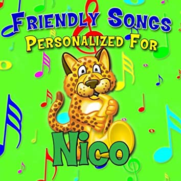 Friendly Songs - Personalized For Nico