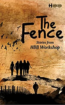 The Fence by [Deepali Junjappa, Kevin  Missal, Chetan  Soni, Vishal  Bagaria, Rohan Kachalia, Yashluv Virwani]