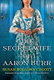 The Secret Wife of Aaron Burr: A Riveting Untold Story of the American Revolution