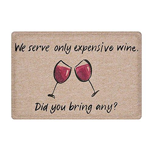 FANNEE We Serve Only Expensive Wine, Did You Bring Any? Doormat Entrance Mat Floor Mat Rug Indoor/Front Door/Bathroom/Kitchen and Living Room/Bedroom Mats Rubber Non Slip 18x30 Inch