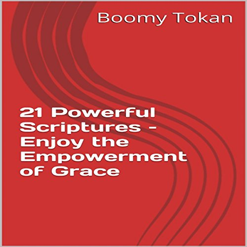 21 Powerful Scriptures - Enjoy the Empowerment of Grace cover art