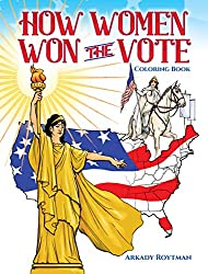Image: How Women Won the Vote (Dover History Coloring Book), by Arkady Roytman (Author). Publisher: Dover Publications (August 14, 2019)