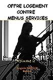 OFFRE LOGEMENT CONTRE MENUS SERVICES, volume 2