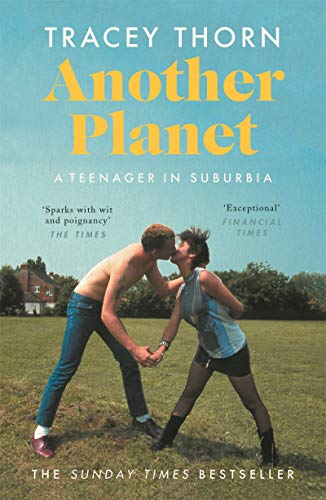 Another Planet: A Teenager in Suburbia by [Tracey Thorn]