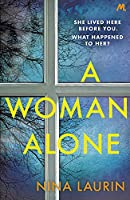 A Woman Alone: A gripping and intense psychological thriller