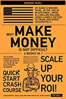 Why Make Money Is Not Difficult [6 in 1]: The Ultimate Business System for a Broke Beginner to get INSANE ROI and Build Personal Retirement