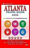 Atlanta Travel Guide 2022: Shops, Restaurants, Arts, Entertainment and Nightlife in Atlanta, Georgia (City Travel Guide 2022)