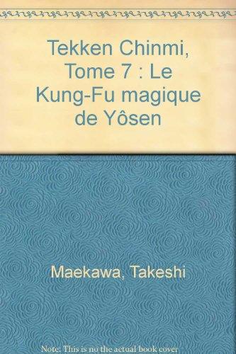 Tekken Chinmi, Tome 7 : Le Kung-Fu magique de Yôsen