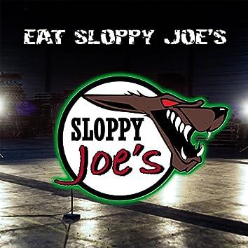 Eat Sloppy Joe's