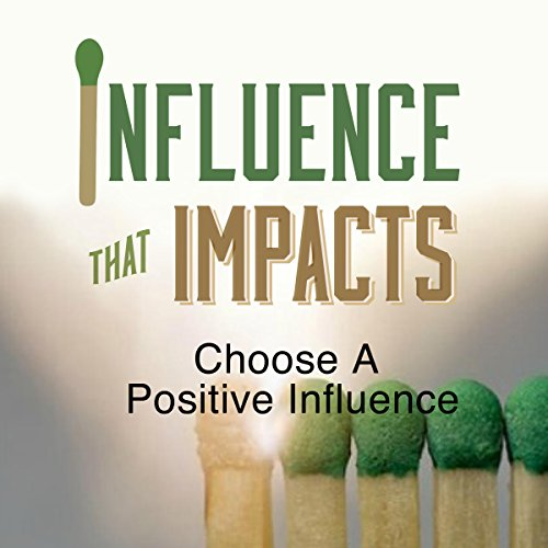 Influence That Impacts: Choose a Positive Influence                   By:                                                                                                                                 Rick McDaniel                               Narrated by:                                                                                                                                 Rick McDaniel                      Length: 35 mins     Not rated yet     Overall 0.0