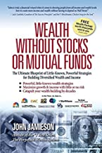 Wealth Without Stocks or Mutual Funds