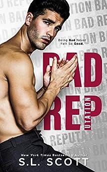 Bad Reputation: A Second Chance Billionaire Royal Romance by [S.L. Scott]