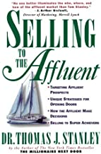 Selling to the Affluent by Thomas Stanley (1997-08-22)