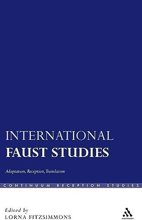 International Faust Studies: Adaptation, Reception, Translation