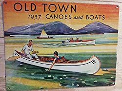 Image: Vintage Old Town Canoes and Boats Advertisement Reproduction | Aluminum Metal Signs Tin Plaques | Wall Poster for Garage, Man Cave, Beer Cafee, Bar, Pub, Club, Home, Decor | 8x12 | by PotteLove