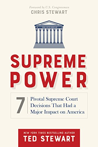 Compare Textbook Prices for Supreme Power: 7 Pivotal Supreme Court Decisions That Had a Major Impact on America  ISBN 9781629723402 by Ted Stewart