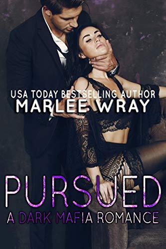 Pursued: A Dark Mafia Romance