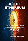 A-Z OF ETHEREUM: THE COMPLETE GUIDE ON HOW ETHEREUM WORKS