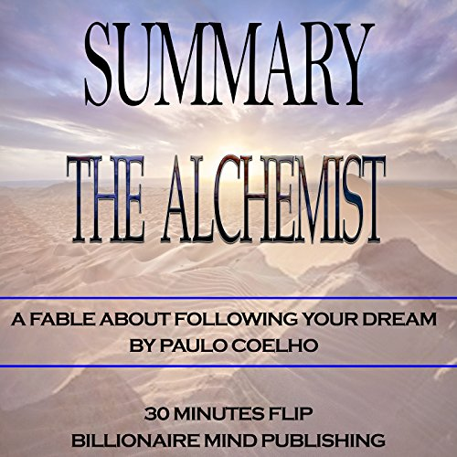 Summary of The Alchemist: A Fable About Following Your Dream by Paulo Coelho audiobook cover art