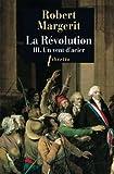 La Révolution, Tome 3 - Un vent d'acier