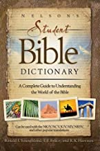 Nelson's Student Bible Dictionary: A Complete Guide to Understanding the World of the Bible