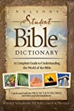 Best Bible Dictionaries - Nelson's Student Bible Dictionary: A Complete Guide to Review