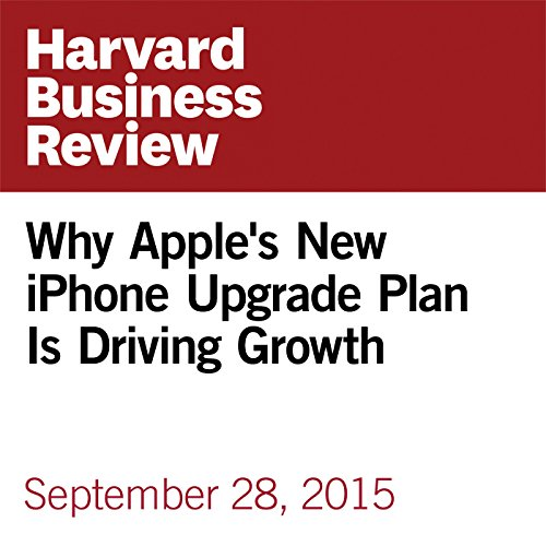 Why Apple's New iPhone Upgrade Plan Is Driving Growth audiobook cover art