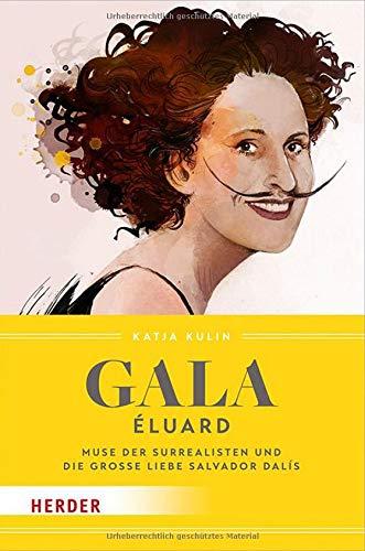 Gala Éluard: Muse der Surrealisten und die große Liebe Salvador Dalís