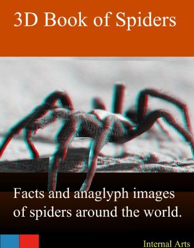 3D Book of Spiders. Facts and Anglyph images of spiders from around the world. (English Edition)