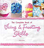 The Complete Book of Icing, Frosting & Fondant Skills