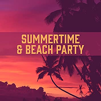 Summertime & Beach Party – Chillout Sounds, Hot Holiday, Party Night, Crazy Music, Good Energy