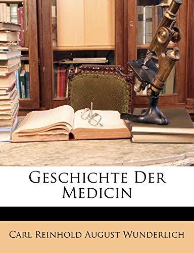 Wunderlich, C: Geschichte der Medicin