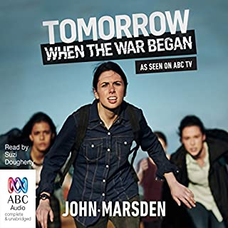 Tomorrow, When the War Began     Television Series              By:                                                                                                                                 John Marsden                               Narrated by:                                                                                                                                 Suzi Dougherty                      Length: 7 hrs and 23 mins     25 ratings     Overall 4.3