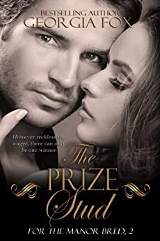 The Prize Stud (For the Manor Bred Book 2) by [Georgia Fox]