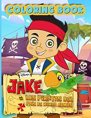 Jake And The Los Piratas Del Coloring Book: Coloring Books For Adults Jake And The Neverland Pirates, Original Birthday Present / Gift Idea
