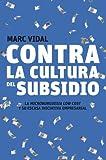 Contra la cultura del subsidio: La microburguesía low cost y su escasa iniciativa empresarial (Sin colección)