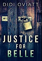 Justice For Belle: Premium Hardcover Edition